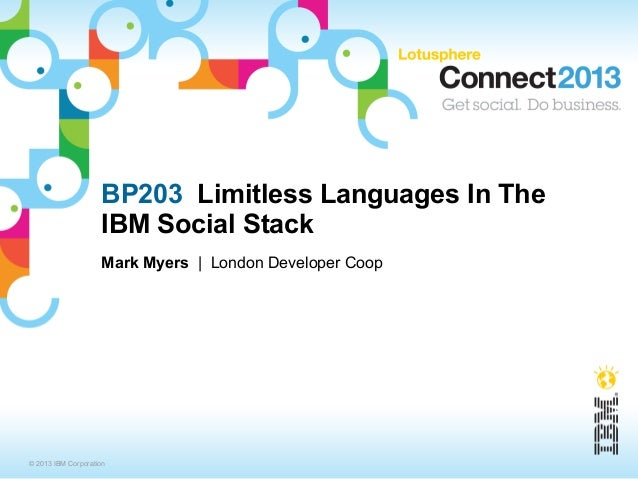 BP203 Limitless Languages In The                    IBM Social Stack                    Mark Myers | London Developer Coop...