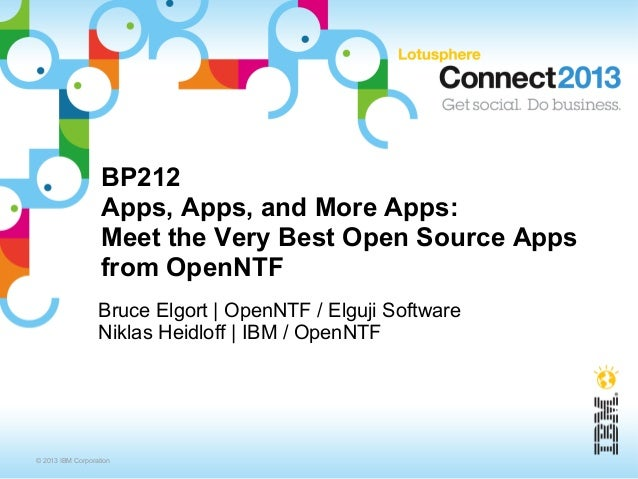 IBM Connect 2013 - BP212: Apps, Apps and more Apps: Meet the Very Best Open Source Apps from OpenNTF