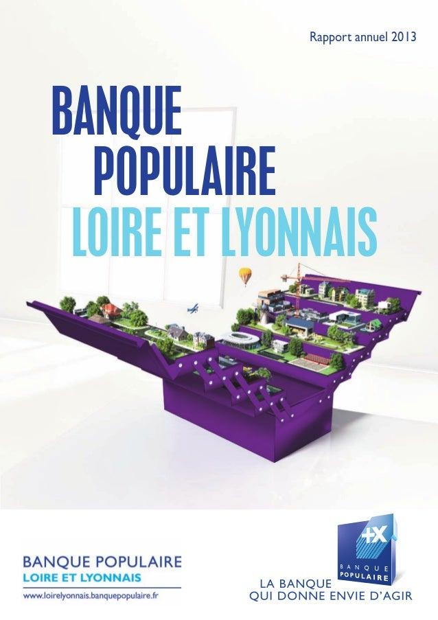 BANQUE POPULAIRE LOIRE ET LYONNAIS Rapport annuel 2013