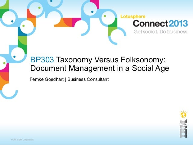 BP303 Taxonomy Versus Folksonomy:                  Document Management in a Social Age                  Femke Goedhart | B...