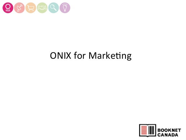 BPAA PD Day: ONIX for Marketing