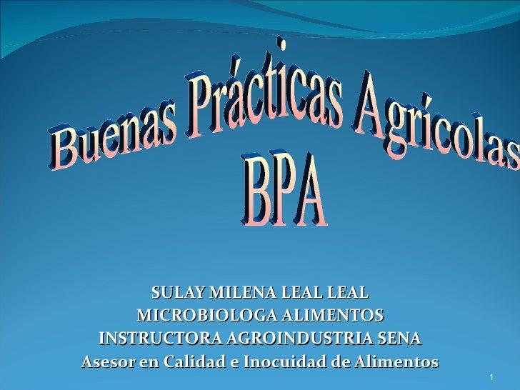 SULAY MILENA LEAL LEAL      MICROBIOLOGA ALIMENTOS  INSTRUCTORA AGROINDUSTRIA SENAAsesor en Calidad e Inocuidad de Aliment...