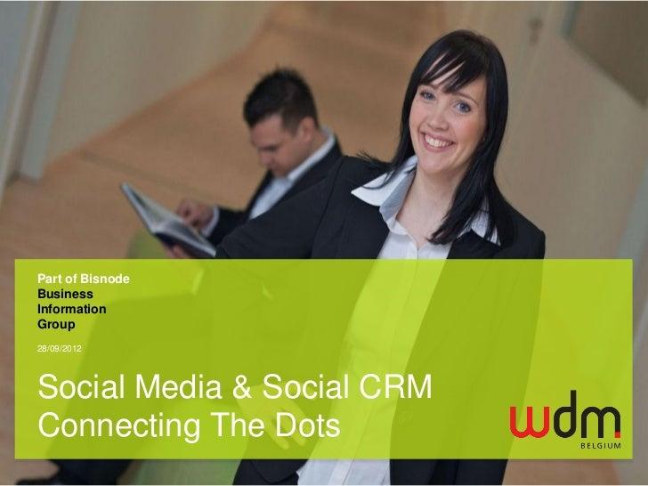 Part of BisnodeBusinessInformationGroup28/09/2012Social Media & Social CRMConnecting The Dots