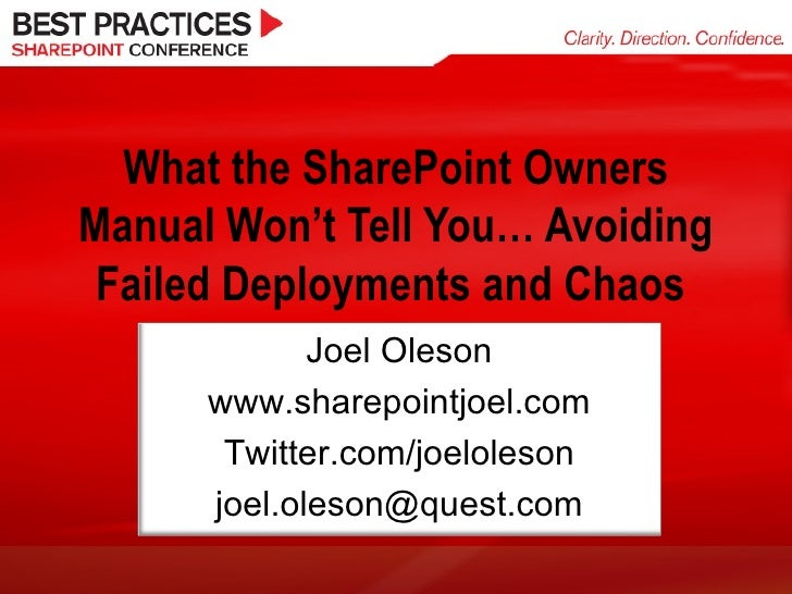 What the SharePoint Owners Manual Won't Tell You… Avoiding Failed Deployments and Chaos  Joel Oleson www.sharepointjoel.co...