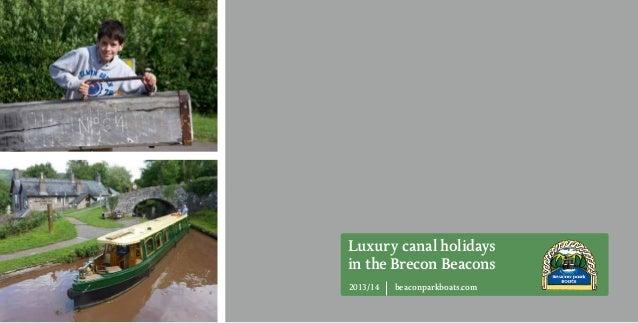 Luxury canal holidaysin the Brecon Beacons2013/14   beaconparkboats.com                                A