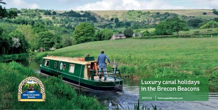 Luxury canal holidaysin the Brecon Beacons2011/12   beaconparkboats.com                                A