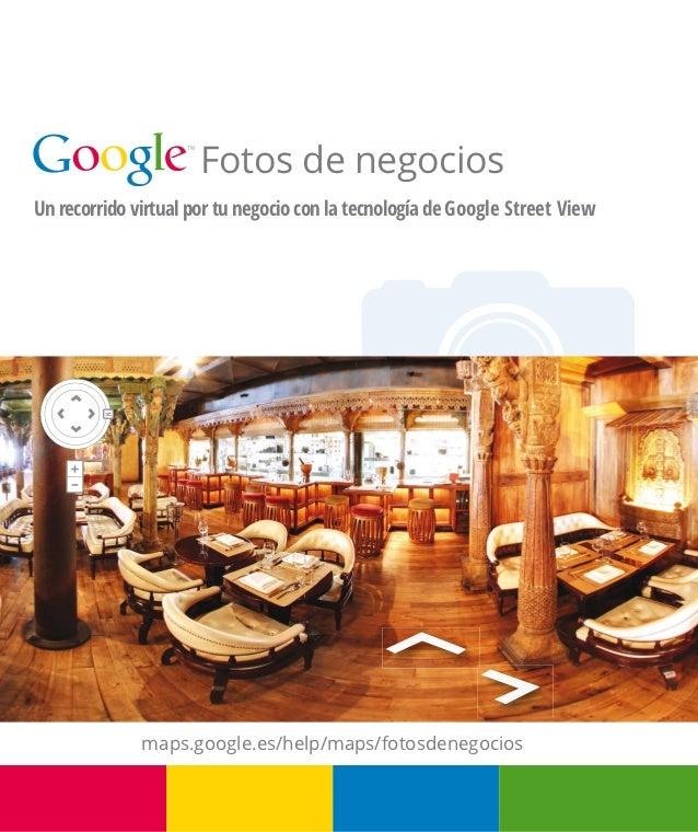 Fotos de negociosUn recorrido virtual por tu negocio con la tecnología de Google Street View              maps.google.es/h...