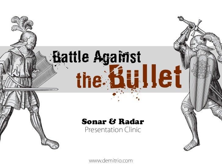 Battle Against the Bullet