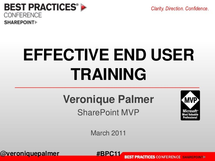 EFFECTIVE END USER TRAINING<br />Veronique Palmer<br />SharePoint MVP<br />March 2011<br />