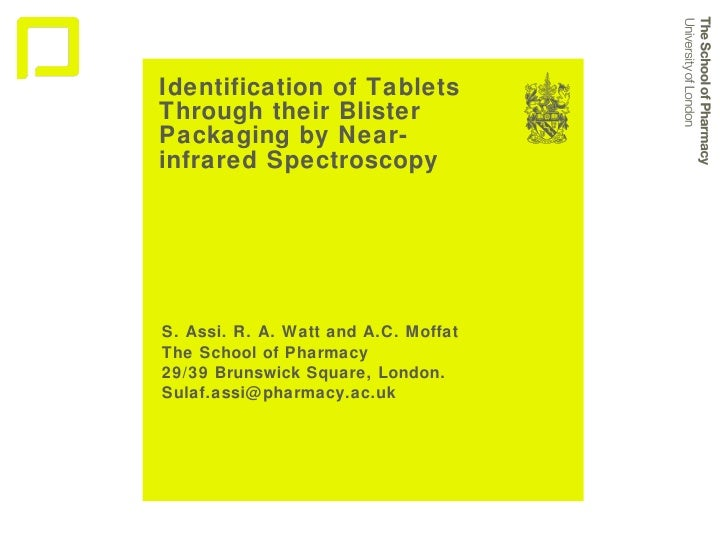 Identification of Tablets Through their Blister Packaging by Near-infrared Spectroscopy S. Assi. R. A. Watt and A.C. Moffa...