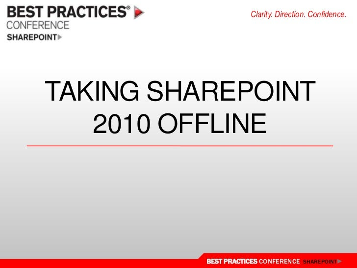 Taking SharePoint 2010 Offline - European Best Practices Conference