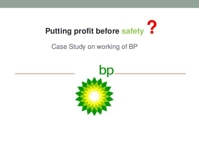 bp case study analysis So this means in the case of bp they should now treat the problem in a way it will avoid further problems in the future transparency is a big and important word in this context.