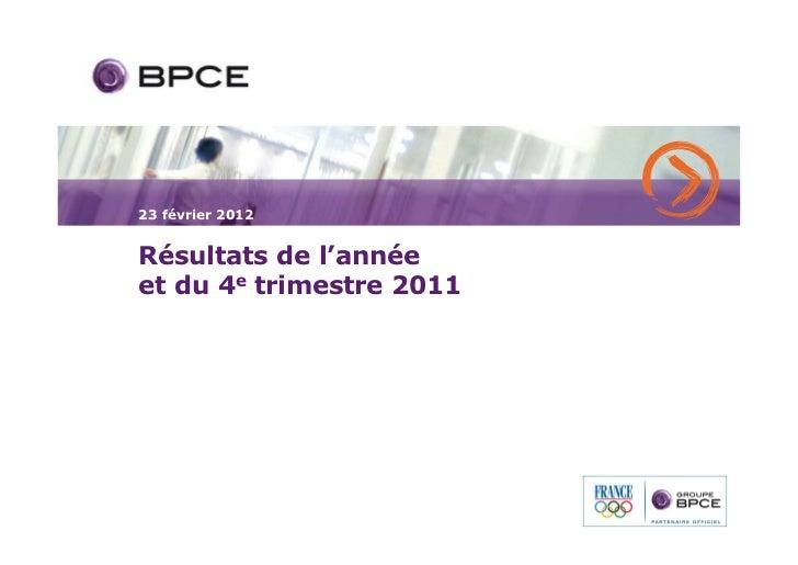 23 février 2012Résultats de l'annéeet du 4e trimestre 2011