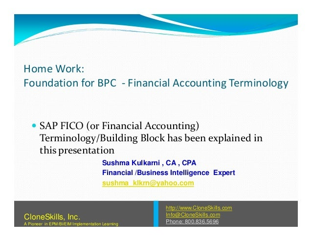 Home Work: Foundation for BPC - Financial Accounting Terminology SAP FICO (or Financial Accounting)SAP FICO (or Financial ...
