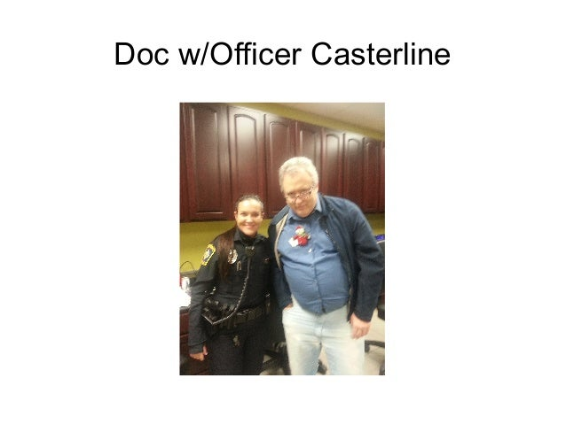 Doc w/Officer Casterline