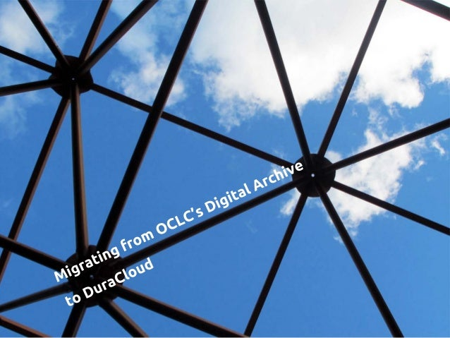 Migrating from OCLC's Digital Archive to DuraCloud