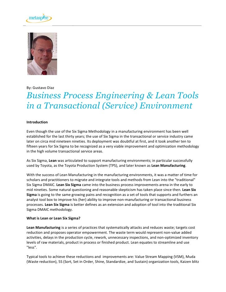 By: Gustavo DiazBusiness Process Engineering & Lean Toolsin a Transactional (Service) EnvironmentIntroductionEven though t...