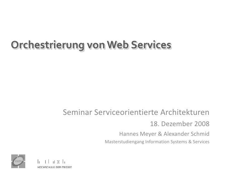 Orchestrierung von Web Services               Seminar Serviceorientierte Architekturen                                    ...