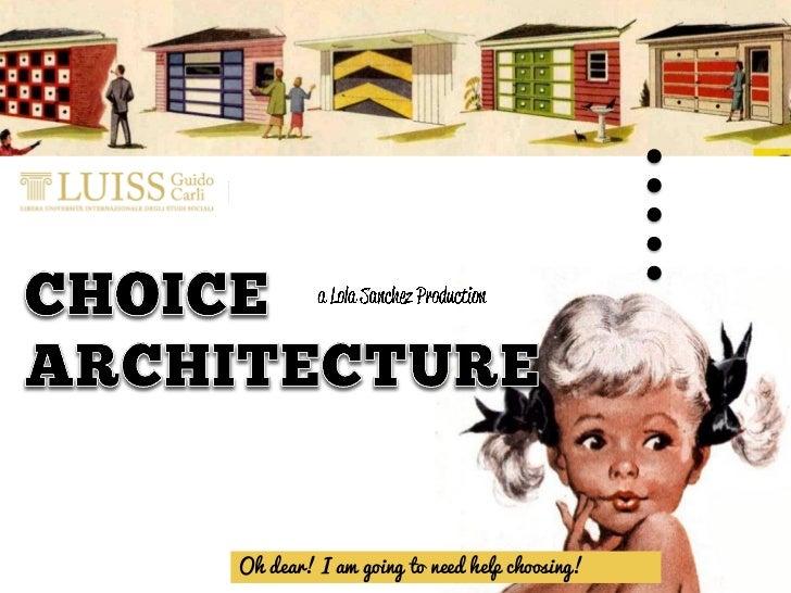 Choice Architecture in Behavioral Economics
