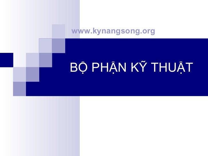 BỘ PHẬN KỸ THUẬT www.kynangsong.org