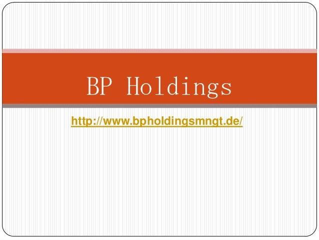 BP Holdingshttp://www.bpholdingsmngt.de/