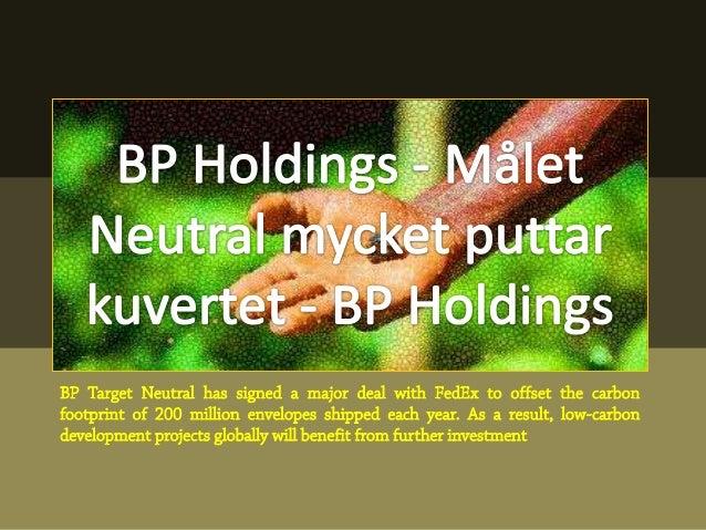 BP mål Neutral har undertecknat en större affär med FedEx att kompensera förkoldioxidutsläppen 200 miljoner kuvert leverer...