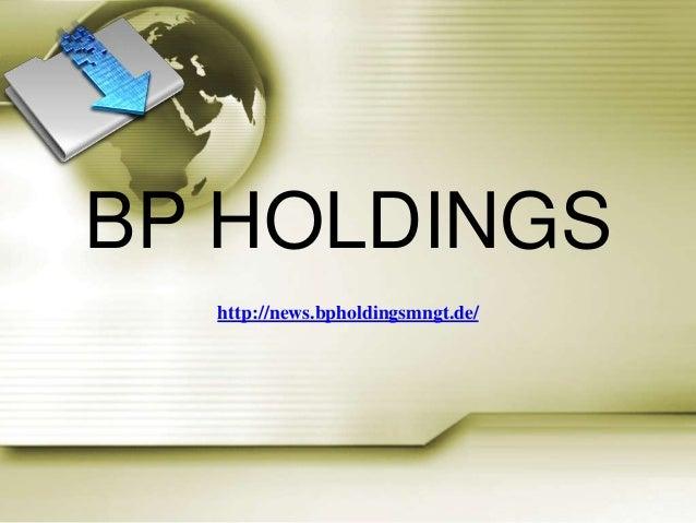 BP HOLDINGS  http://news.bpholdingsmngt.de/