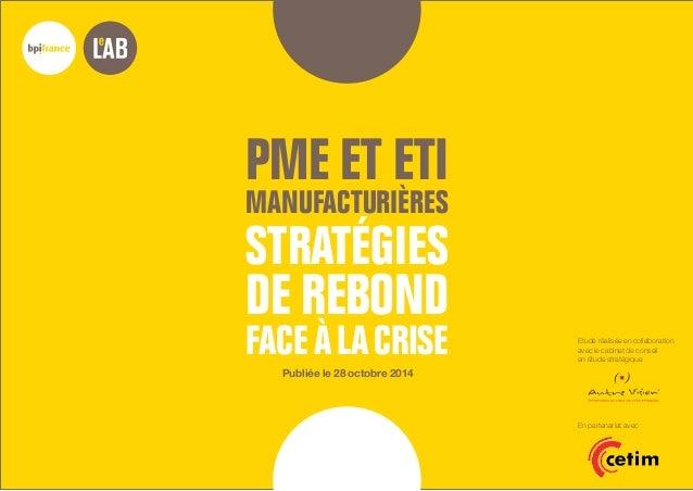 PME et ETI  MANUFACTURIèRES  STRATéGIES  DE REBOND  FACE à LA CRISE  Etude réalisée en collaboration  avec le cabinet de c...