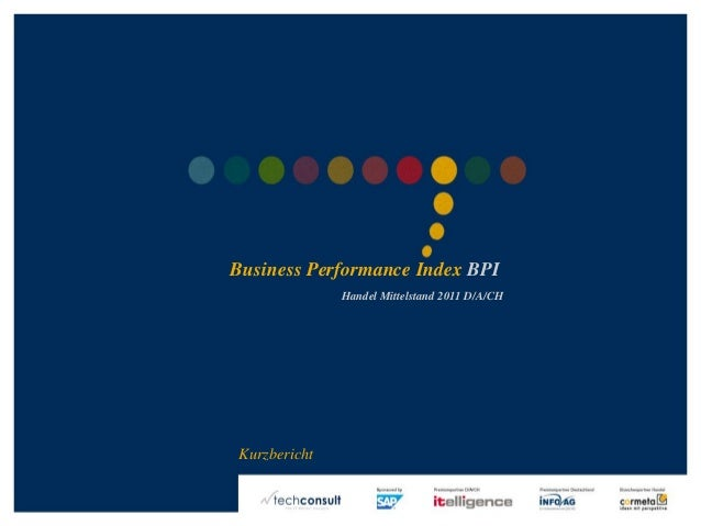 ©2011techconsultGmbH|Tel.:+49(0)561/8109-0|www.techconsult.de Business Performance Index BPI Handel Mittelstand 2011 D/A/C...