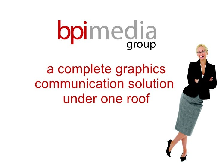 a complete graphics communication solution  under one roof