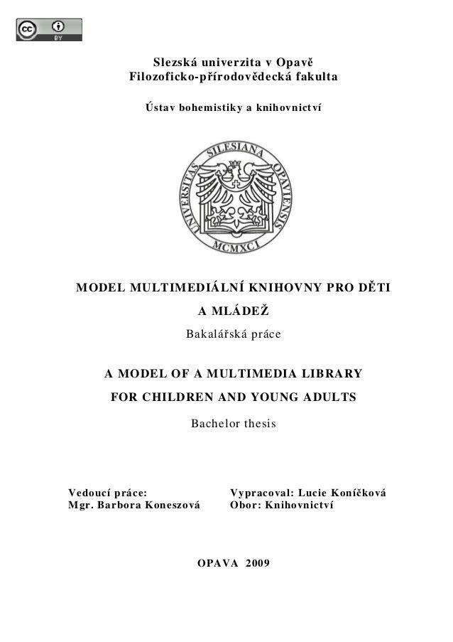 Slezská univerzita v Opavě Filozoficko-přírodovědecká fakulta Ústav bohemistiky a knihovnictví MODEL MULTIMEDIÁLNÍ KNIHOVN...