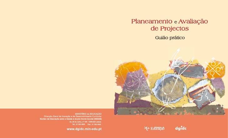 Planeamento e Avaliação       de Projectos        Guião prático