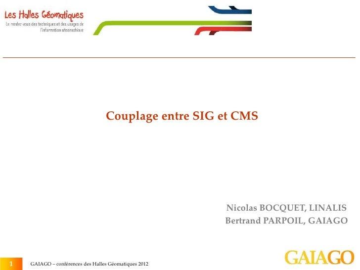 Couplage entre SIG et CMS                                                       Nicolas BOCQUET, LINALIS                  ...