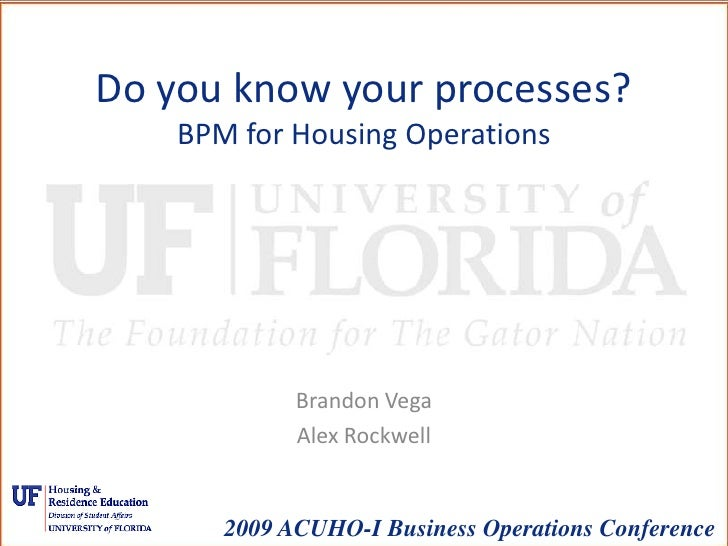 Do you know your processes?BPM for Housing Operations<br />Brandon Vega<br />Alex Rockwell<br />