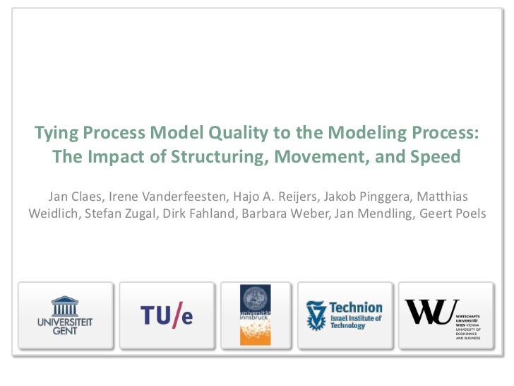Tying Process Model Quality to the Modeling Process:   The Impact of Structuring, Movement, and Speed   Jan Claes, Irene V...