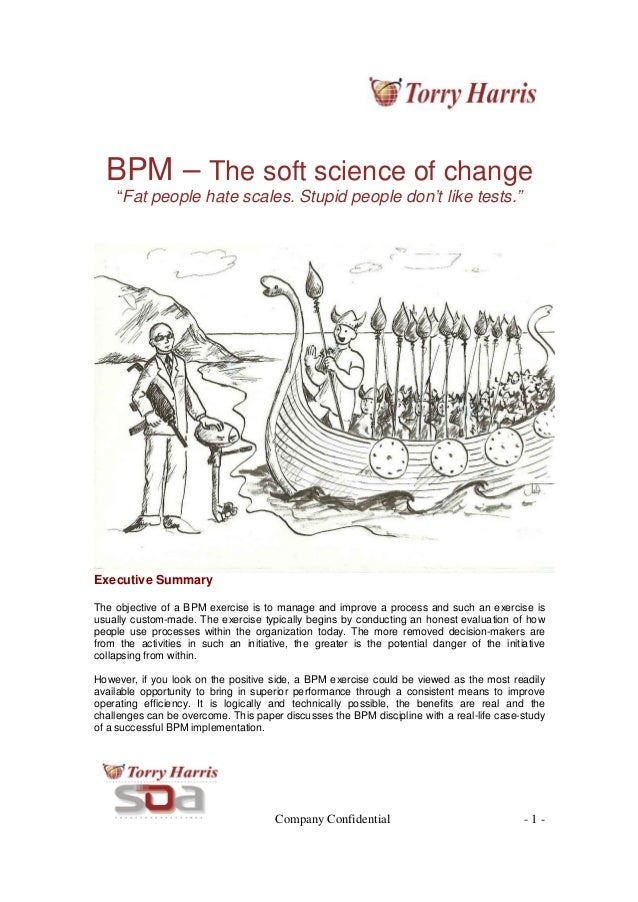 "Company Confidential - 1 - BPM – The soft science of change ""Fat people hate scales. Stupid people don't like tests."" Exec..."