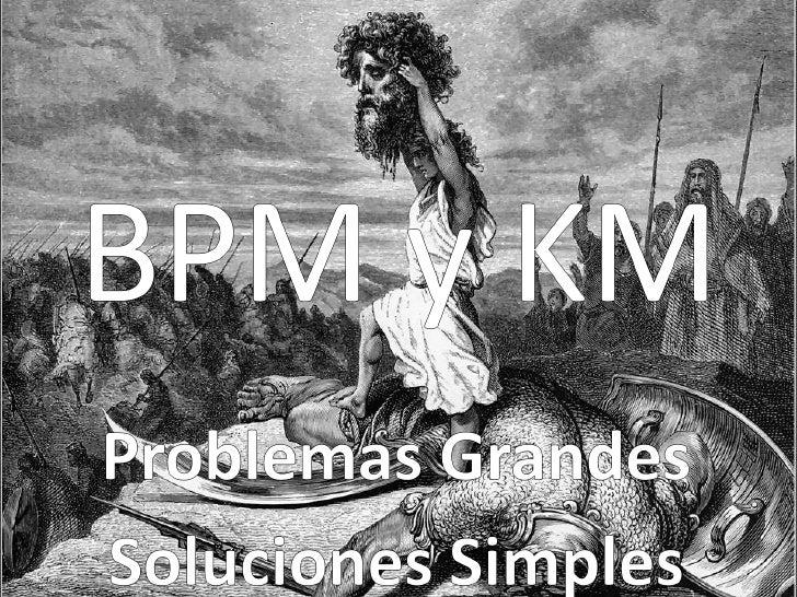 BPM y KM: Problemas Grandes, Soluciones Simples