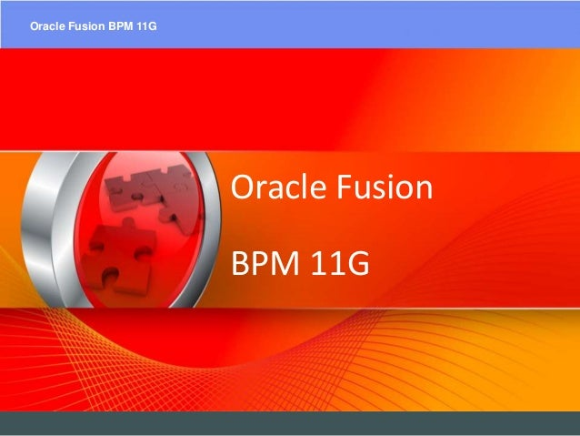 EAIESB Software Solutions – SOA SuitesOracle Fusion BPM 11G Oracle Fusion BPM 11G