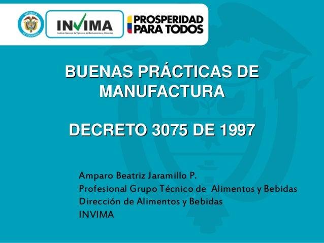Buenas pr cticas de manufactura decreto 3075 de 1997 Manual de buenas practicas de manufactura pdf