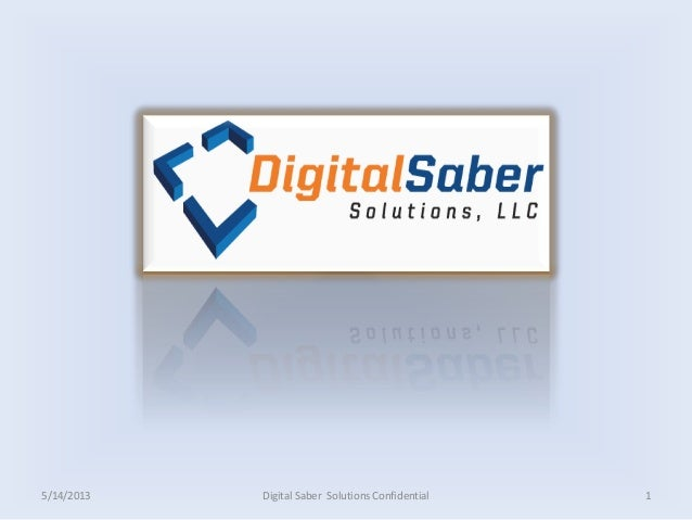 Digital Saber Solutions Confidential5/14/2013 1