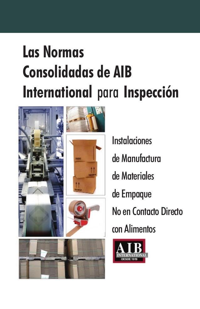 Las NormasConsolidadas de AIBInternational para InspecciónDESDE 1919InstalacionesdeManufacturadeMaterialesdeEmpaqueNoenCon...
