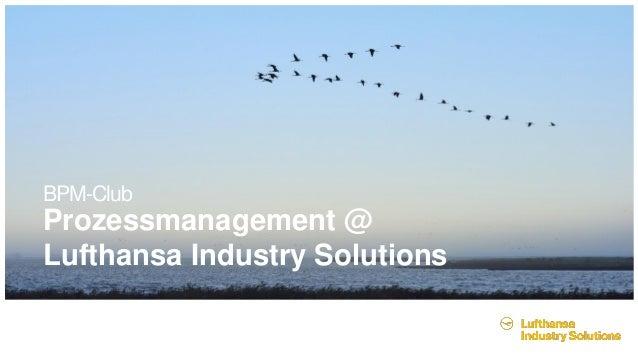 BPM-Club Prozessmanagement @ Lufthansa Industry Solutions