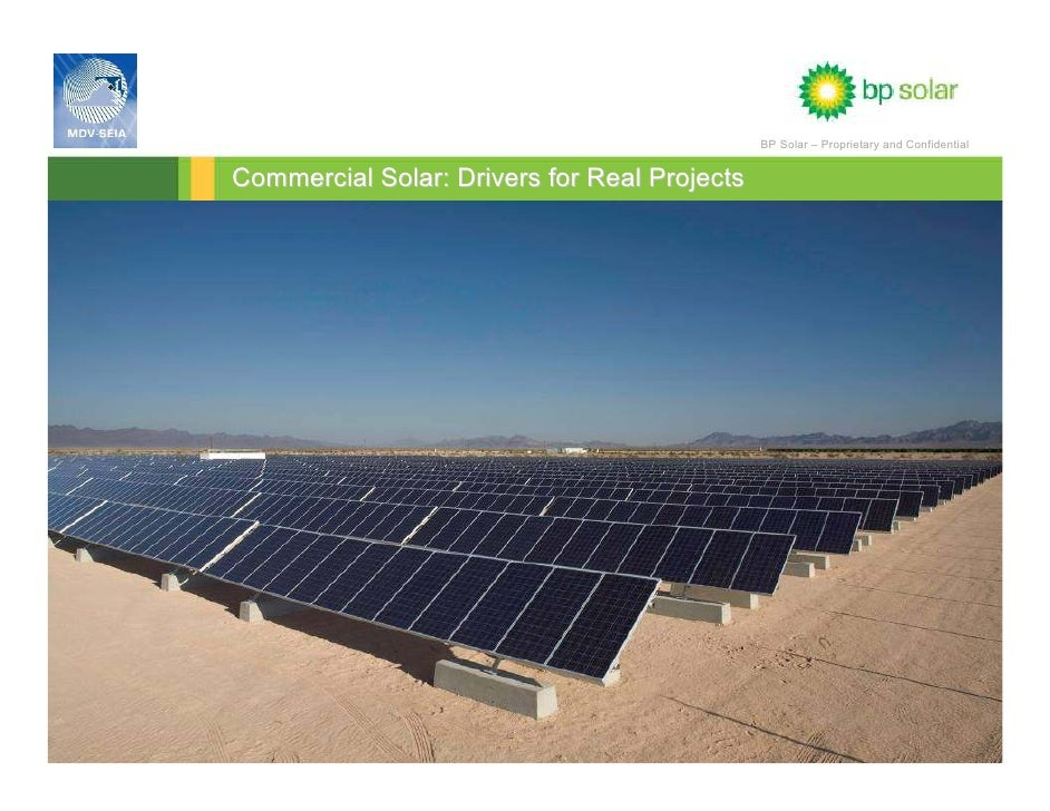 BP Solar – Proprietary and Confidential                                    Commercial Solar: Drivers for Real Projects    ...