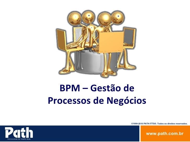 Bpm gestao de processos empresariais   apresentação executiva - 20101215-semcase