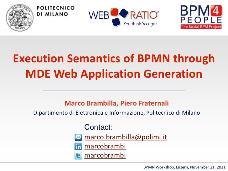 Execution Semantics of BPMN through  MDE Web Application Generation                           Marco Brambilla, Piero Frate...