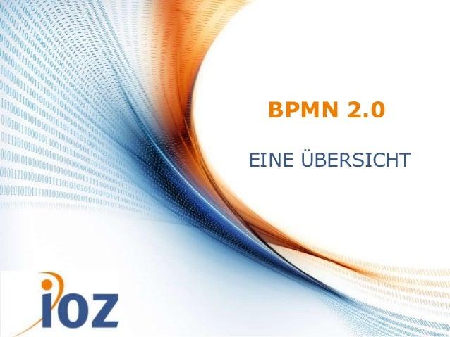 BPMN                        BPMN 2.0                    EINE ÜBERSICHT28.10.2012   © IOZ AG                1