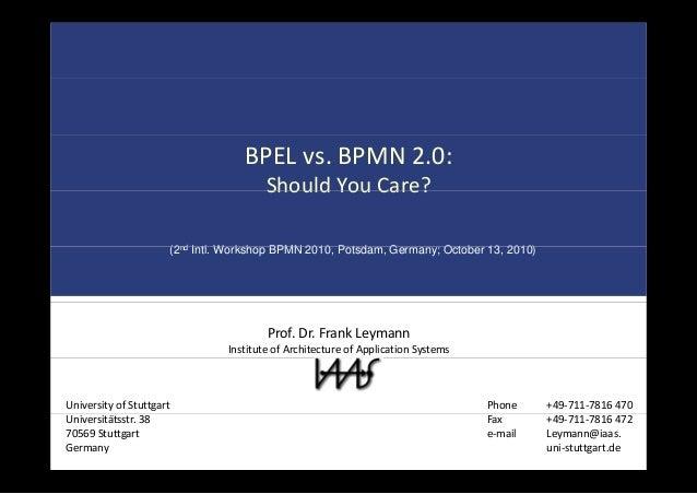 BPELvs.BPMN2.0: Should You Care?ShouldYouCare? (2nd I tl W k h BPMN 2010 P t d G O t b 13 2010)(2nd Intl. Workshop BP...