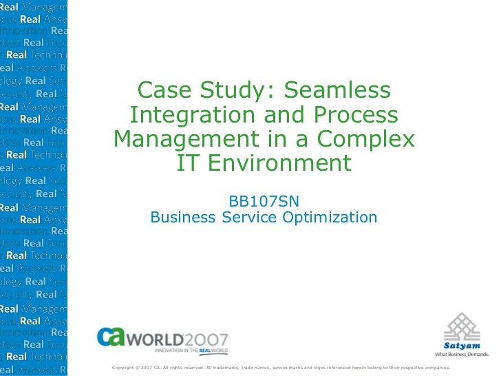 Case Study: Seamless Integration and ProcessManagement in a Complex     IT Environment                          BB107SN   ...