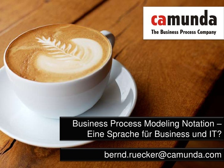 Business Process Modeling Notation – Eine Sprache für Business und IT?<br />bernd.ruecker@camunda.com<br />