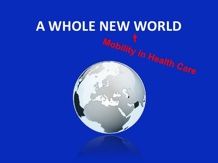 A WHOLE NEW WORLD<br />Mobility in Health Care<br />